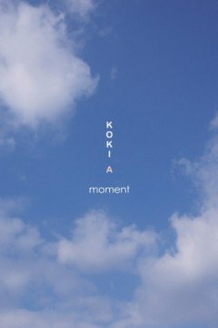 Kokia - Moment with THE SECRET OF A moment ~moment no Tsukurikata~ (Album) [2011]
